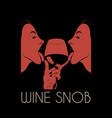 wine snob hand drawn pretty vector image vector image