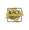black friday sale poster with shiny gold glitter vector image