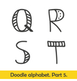 Cute hand drawn alphabet doodle letters Q-T vector image vector image