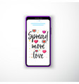 spread more love smartphone flat style as a vector image vector image