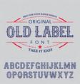 original old label font poster vector image vector image