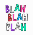 blah quote typography lettering vector image vector image