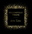 golden square frame of gold particles and text vector image