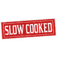 slow cooked sign or stamp vector image vector image