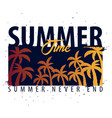 summer time graphic with palms t-shirt design and vector image vector image