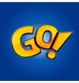 Go phrase written like as Pokemon logo vector image vector image