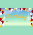 happy birthday poster with shiny colored balloons vector image vector image