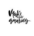 make today amazing hand drawn dry brush vector image vector image