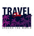 travel time graphic with palms t-shirt design and vector image