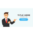 site banner template with a man pointing at vector image vector image