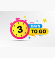 three days left icon 3 days to go vector image vector image