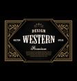 western label antique frame vintage border vector image vector image