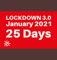 lockdown 30 january 2021 25 days to combat rise vector image