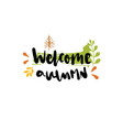 welcome autumn badge isolated design label season vector image vector image