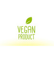 vegan product green leaf text concept logo icon vector image vector image