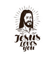 jesus loves you lettering religion concept vector image vector image