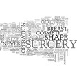 what cosmetic surgery is about text word cloud vector image vector image