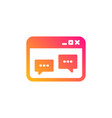 browser window icon chat speech bubbles vector image vector image