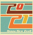 happy new year 2021 vintage retro design for vector image