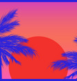 silhouettes palm trees on a gradient background vector image vector image