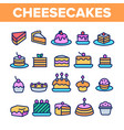 sweet cheesecakes bakery linear icons set vector image