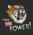 tiger have the power vector image vector image