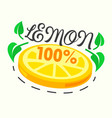 lemon poster with citrus fruit slice and green vector image vector image