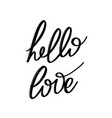 hello love hand drawn lettering isolated vector image vector image