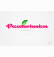 pescetarianism 3d word with a green leaf and pink vector image vector image