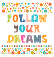 Follow your dreams Hand drawn design elements vector image vector image