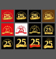 set of number twenty five year 25 year vector image