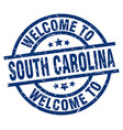 welcome to south carolina blue stamp vector image vector image