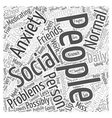 What is Social Anxiety Word Cloud Concept vector image vector image