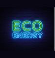 eco energy neon logo green energy neon vector image vector image