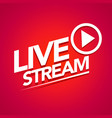 live streaming logo with play button vector image