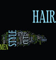 the latest trends in men s hairstyles text vector image vector image