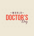 greeting card for world doctor day vector image vector image