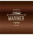 Mariner Yacht club badges logos and labels for vector image vector image