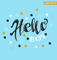 hello boy on blue vector image vector image
