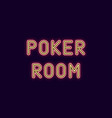 neon inscription of poker room vector image