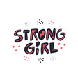 strong girl flat hand drawn lettering vector image vector image