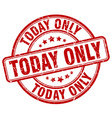 today only red grunge round vintage rubber stamp vector image