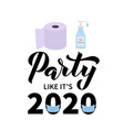 party like it s 2020 calligraphy hand lettering vector image vector image