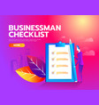 businessman checklist on the clipboard concept vector image