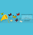 catching net butterfly banner horizontal concept vector image