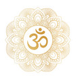 golden aum om symbol in decorative round mandala vector image vector image