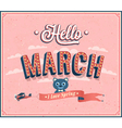 Hello march typographic design vector image vector image