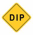 dip road sig vector image vector image