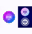 risk free round badge sign in trendy vector image