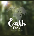 Earth Day Earth World map globe sign Lettering vector image